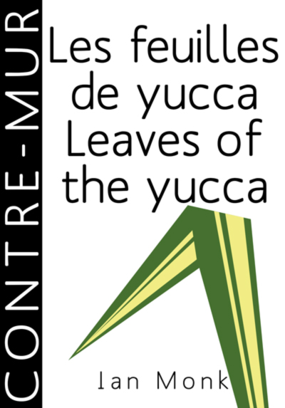 Les feuilles de yucca / Leaves of the yucca - Ian Monk